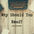 Why Should You Read? #WorldBookDay